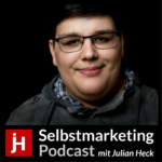 Selbstmarketing-Podcast von Julian Heck | Personal Branding | Positionierung | digitale Kundengewinnung