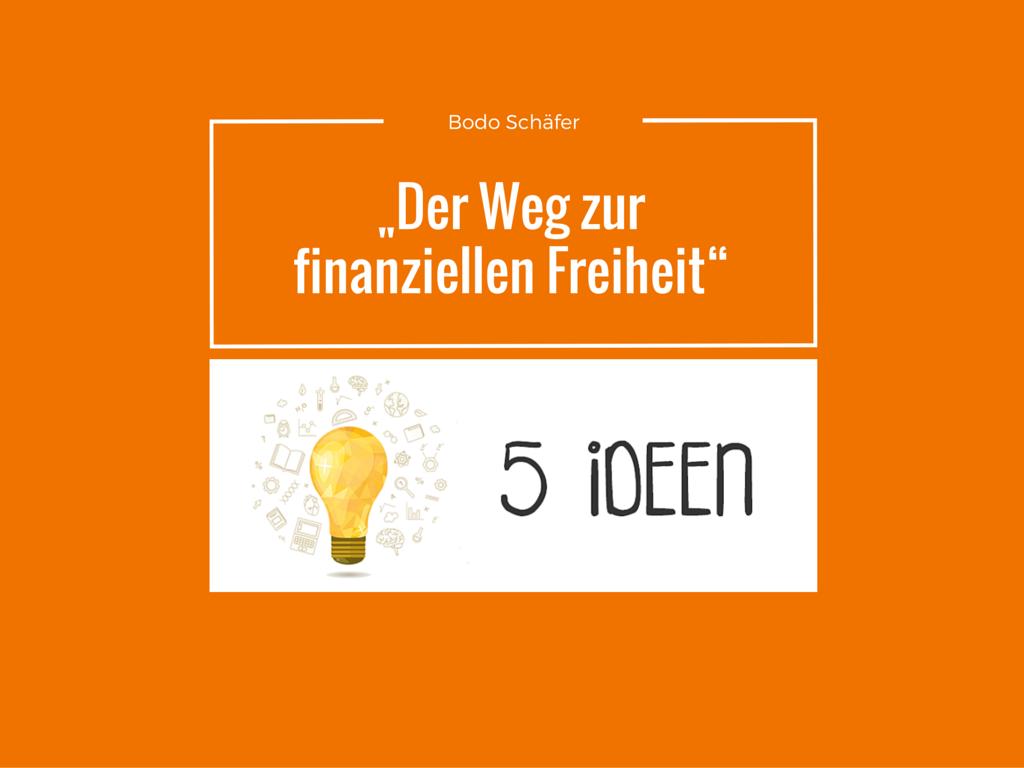 1 Thema & 5 Ideen: Wie werde ich reich? Bodo Schäfer erklärt es dir!