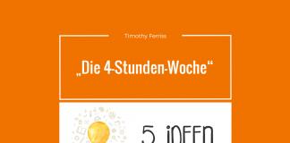 1 Thema & 5 Ideen: Die 4-Stunden-Woche von Tim Ferriss